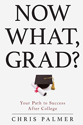 Now What, Grad? By Chris Palmer