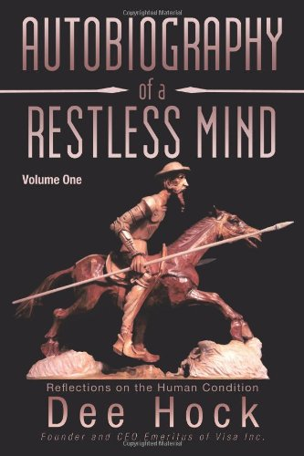Autobiography of a Restless Mind By Dee Hock