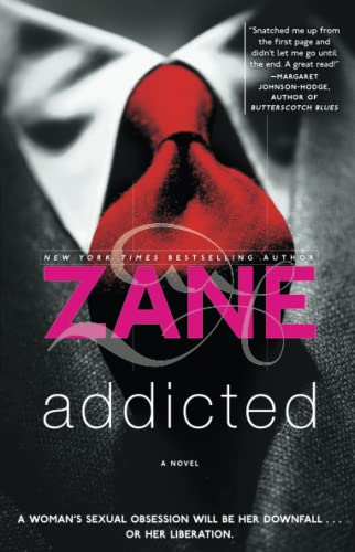 Addicted: A Novel (Zane) By Zane