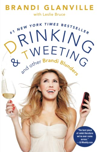 Drinking and Tweeting von Brandi Glanville