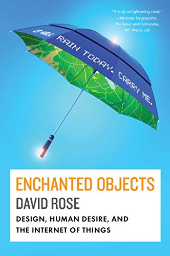 Enchanted Objects By David Rose (University of Essex)