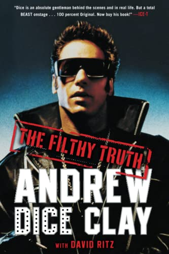 The Filthy Truth By Andrew Dice Clay