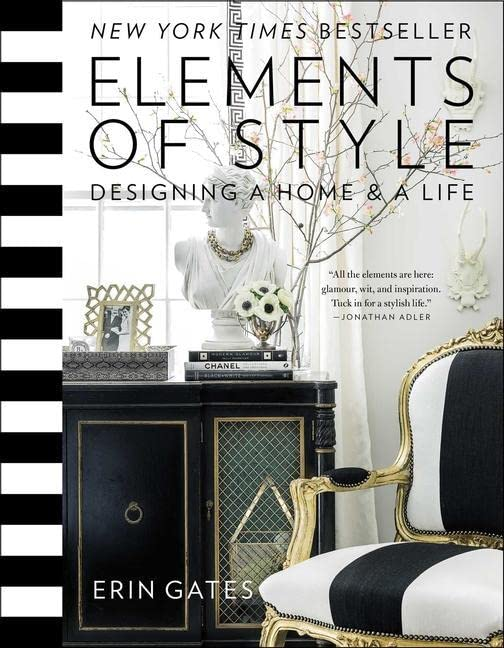 Elements of Style: Designing a Home & a Life By Erin T. Gates