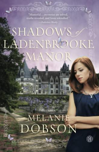 Shadows of Ladenbrooke Manor by Melanie Dobson