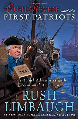 Rush Revere and the First Patriots By Rush Limbaugh