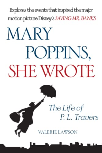 Mary Poppins, She Wrote: The Life of P. L. Travers By Valerie Lawson