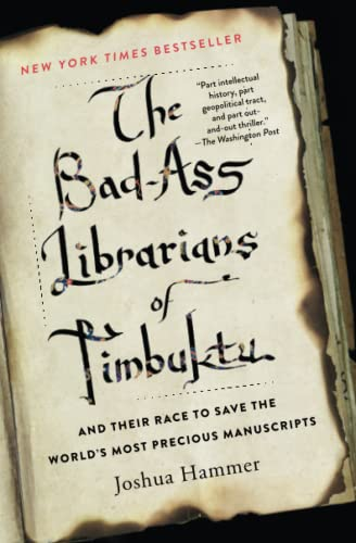 The Bad-Ass Librarians of Timbuktu von Joshua Hammer