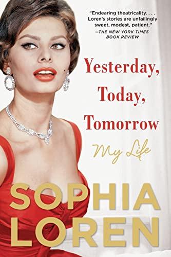 Yesterday, Today, Tomorrow By Sophia Loren