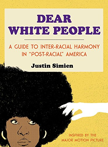 Dear White People By Justin Simien