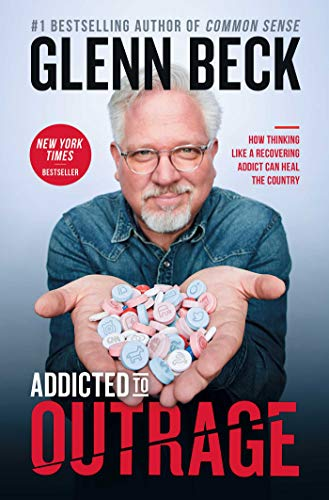 Addicted to Outrage By Glenn Beck