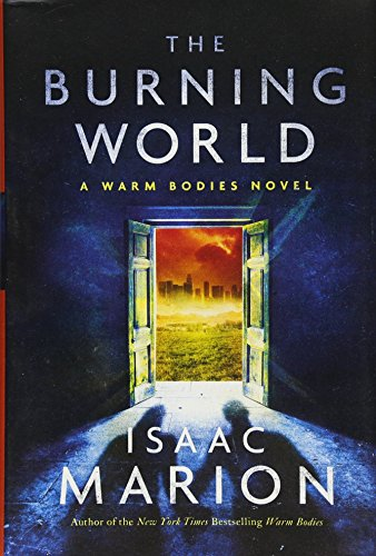 The Burning World, Volume 2 By Isaac Marion