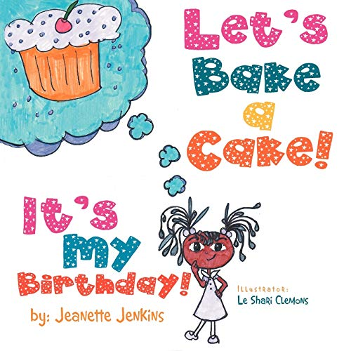Let's Bake a Cake By Jeanette Jenkins