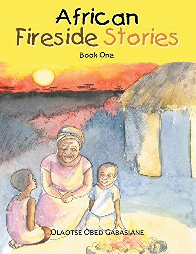 African Fireside Stories By Olaotse Obed Gabasiane
