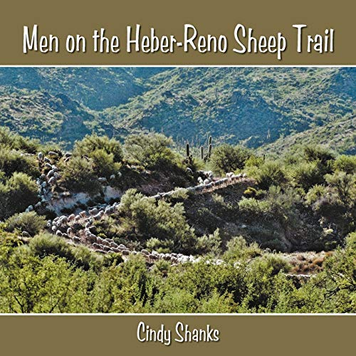 Men on the Heber-Reno Sheep Trail By Cindy Shanks