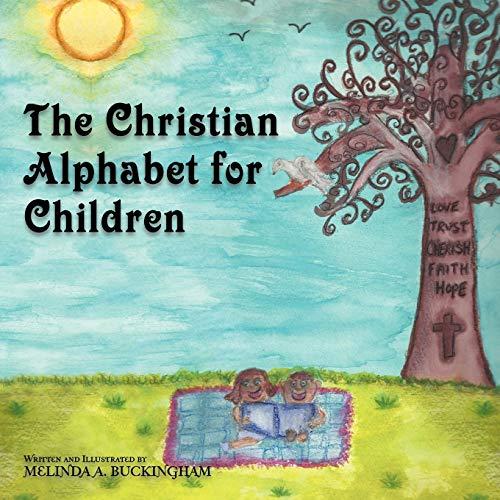 The Christian Alphabet for Children By Melinda Buckingham
