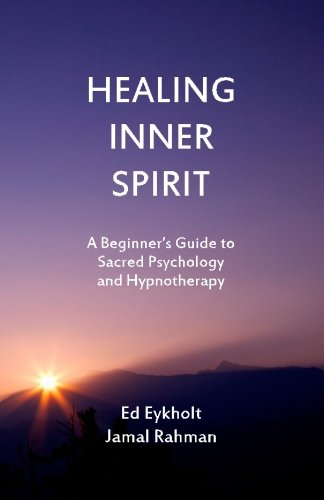 Healing Inner Spirit: A Beginner's Guide to Sacred Psychology and Hypnotherapy By Jamal Rahman