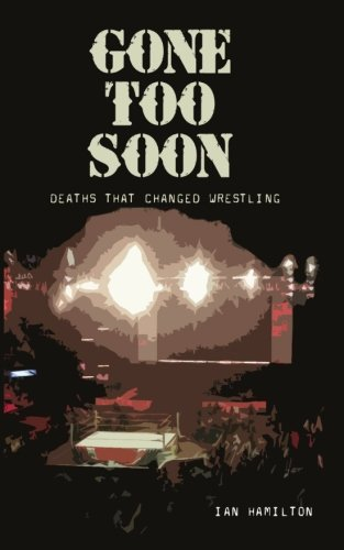 Gone Too Soon: Deaths That Changed Wrestling By Ian Hamilton