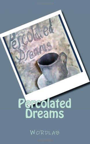 Percolated Dreams By Wordlab