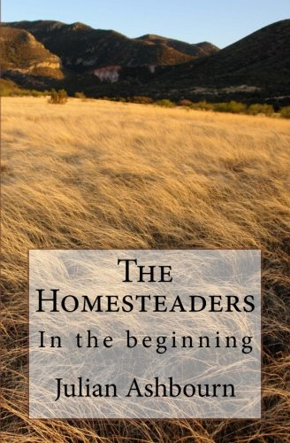 The Homesteaders By Julian Ashbourn