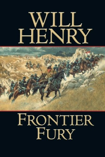 Frontier Fury By Will Henry