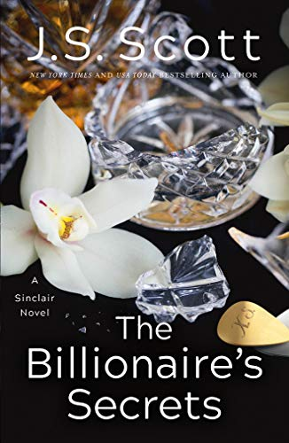 The Billionaire's Secrets By J. S. Scott