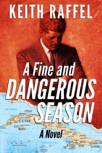 A Fine and Dangerous Season By Keith Raffel