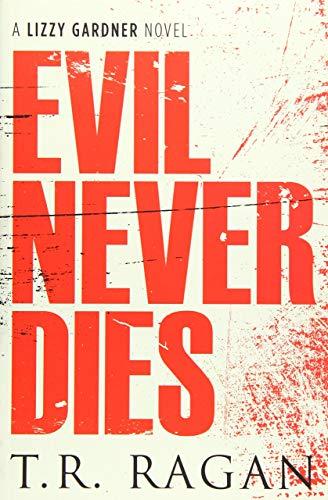 Evil Never Dies By T. R. Ragan