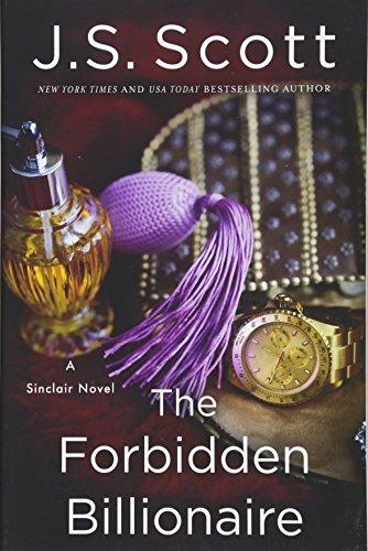 The Forbidden Billionaire By J. S. Scott