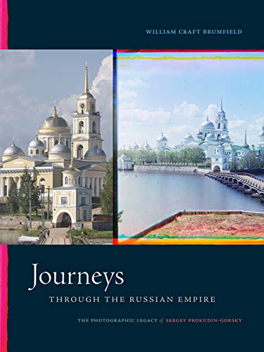 Journeys through the Russian Empire By William Craft Brumfield