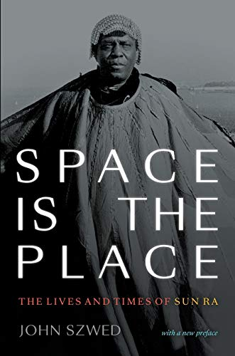 Space Is the Place von John Szwed