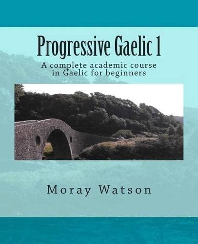Progressive Gaelic 1 By Professor Moray Watson (University of Aberdeen)