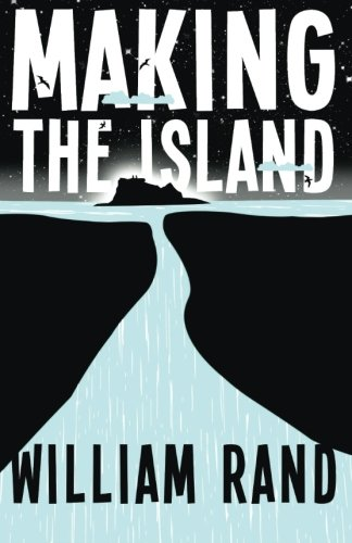 Making the Island By William Rand