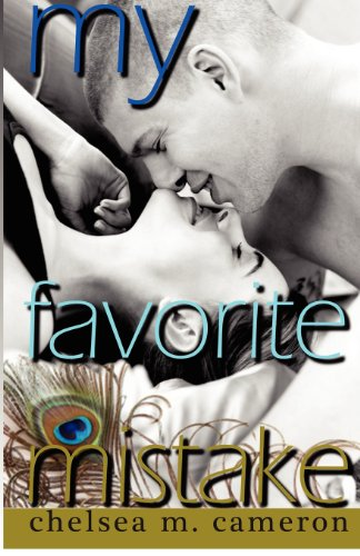 My Favorite Mistake By Chelsea M Cameron