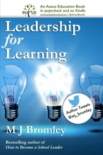 Leadership for Learning By M J Bromley