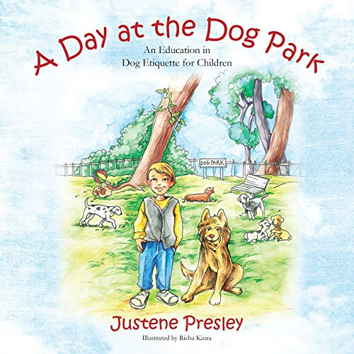 A Day at the Dog Park By Justene Presley