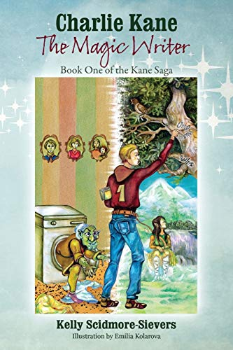 Charlie Kane The Magic Writer By Kelly Scidmore-Sievers