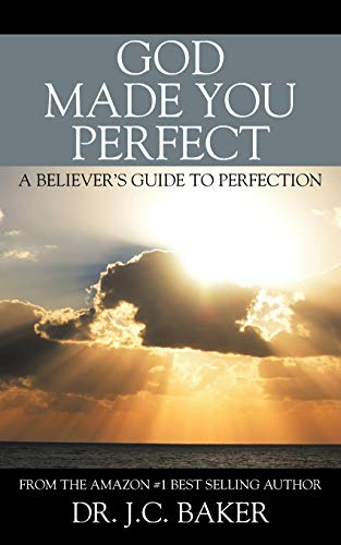 God Made You Perfect By J C Baker
