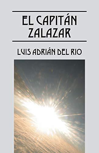 El Capitan Zalazar By Luis Adrian Del Rio