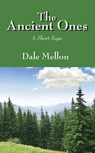 The Ancient Ones By Dale Mellon