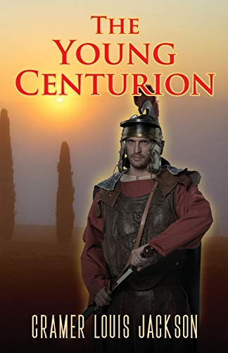 The Young Centurion By Cramer Louis Jackson
