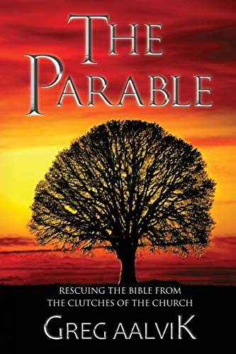 The Parable By Greg Aalvik