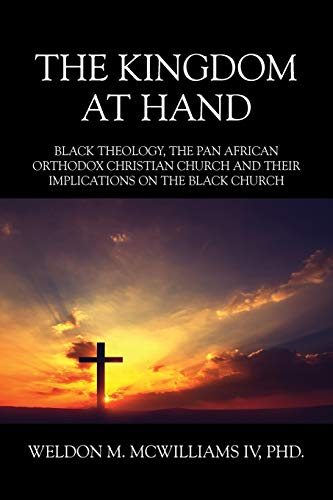 The Kingdom at Hand By Weldon M McWilliams IV Phd