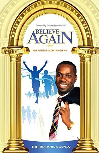 Believe Again By Dr Richmond Annan