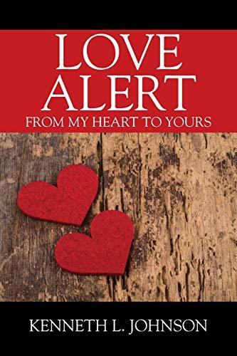 Love Alert By Kenneth L Johnson