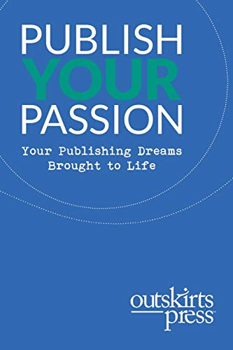 Outskirts Press Presents Publish Your Passion By Brent Sampson