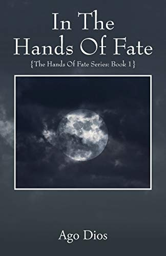 In The Hands Of Fate By Ago Dios