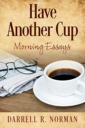 Have Another Cup By Darrell R Norman