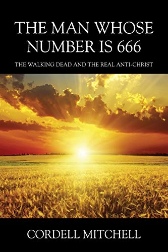The Man Whose Number is 666 By Cordell Mitchell