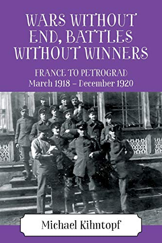 Wars Without End, Battles Without Winners By Michael Kihntopf