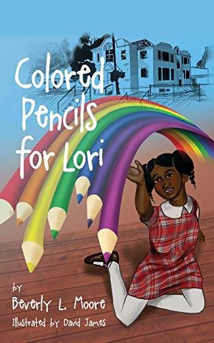 Colored Pencils For Lori By Beverly L Moore